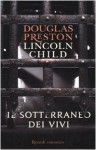 Il sotterraneo dei vivi - Douglas Preston, Lincoln Child, Adria Tissoni, Marta Codignola