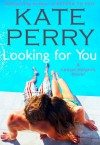 Looking For You - Kate Perry