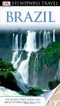 DK Eyewitness Travel Guide: Brazil - Oliver Marshall, Dilwyn Jenkins, Nigel Hicks, Linda Whitwam, Demetrio Carrasco