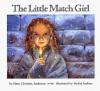 The Little Match Girl. - Hans Christian Andersen, Rachel Isadora