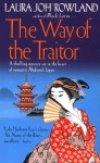 The Way of the Traitor - Laura Joh Rowland