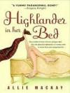 Highlander In Her Bed (Highlander #1) - Allie Mackay