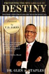 Preventing the Miscarriage of Destiny: Strategic Steps for Fulfilling Your God Given Call - Glen Staples, T.D. Jakes