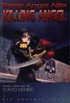 Battle Angel Alita, Vol. 3: Killing Angel - Yukito Kishiro