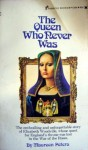 The Queen Who Never Was - Maureen Peters