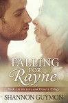 Falling for Rayne: Book 1 in the Love and Flowers Trilogy - Shannon Guymon