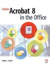 Adobe Acrobat 8: In The Office - Donna L. Baker