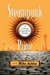 Steampunk Prime: A Vintage Steampunk Reader - Mike Ashley
