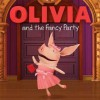 OLIVIA and the Fancy Party - Cordelia Evans, Shane L. Johnson