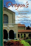 Oregon's Sanctuaries, Retreats, and Sacred Places - Shari MacDonald Strong, Shari MacDonald, Steve Terrill, Shari Strong