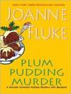 Plum Pudding Murder (Hannah Swensen, #12) - Joanne Fluke