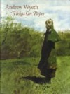 Andrew Wyeth: Helga on Paper - Andrew Wyeth, Adelson Galleries, Incorporated
