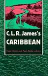 C. L. R. James's Caribbean - Paget Henry, Paul Buhle