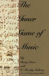 The Inner Game of Music - Barry Green, W. Timothy Gallwey