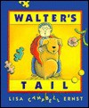 Walter's Tail - Lisa Campbell Ernst