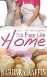 No Place Like Home (Book 2: The St. John Sibling Series) - Barbara Raffin