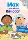 Max Celebrates Ramadan - Adria F. Worsham, Mernie Gallagher-Cole