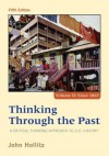 Thinking Through the Past: A Critical Thinking Approach to U.S. History, Volume II: Since 1865 - John Hollitz
