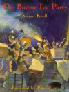 The Boston Tea Party - Steven Kroll, Peter Fiore