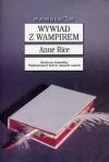 Wywiad z wampirem - Anne Rice
