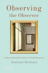 Observing the Observer: Understanding Our Selves in Field Research - Shulamit Reinharz