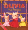 Olivia The Princess (Turtleback School & Library Binding Edition) (Olivia (Pb)) - Shane L. Johnson, Kent Redeker, Natalie Shaw