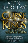 Curse of Kings (The Trials of Oland Born, Book 1) - Alex Barclay
