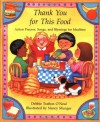 Thank You for This Food: Action Prayers, Blessings and Songs for Mealtime - Debbie Trafton O'Neal