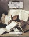 Bartleby, the Scrivener - Herman Melville