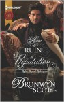 How to Ruin a Reputation (Mills & Boon Historical) (Rakes Beyond Redemption - Book 2) - Bronwyn Scott