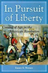 In Pursuit of Liberty: Coming of Age in the American Revolution - Emmy E. Werner
