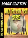 When They Come From Space - Mark Clifton
