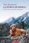 La porta di Merle (Italian Edition) - Ted Kerasote, Rita Giaccari