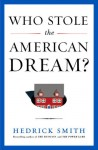 Who Stole the American Dream? Can We Get It Back? (Audio) - Hedrick Smith