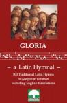 Gloria - a Latin Hymnal - Patrimonium Publishing, Michael Phillips