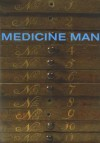 Medicine Man: The Forgotten Museum of Henry Wellcome - Ken Arnold