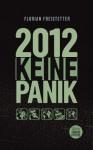 2012 Keine Panik - Florian Freistetter, Marcus Anhäuser