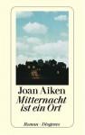 Mitternacht Ist Ein Ort - Joan Aiken