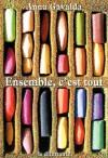 Ensemble, c'est tout (French Edition) - Anna Gavalda