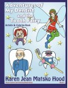 Adventures of My Dentist and the Tooth Fairy Activity and Coloring Book, Second Edition - Karen Jean Matsko Hood