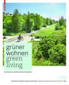 Green Living: Contemporary German Landscape Architecture - Bund Deutscher Landschaftsarchitekten