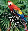 Chatter, Sing, Roar, Buzz: Poems about the Rain Forest - Laura Purdie Salas