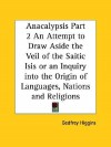 Anacalypsis Part 2 An Attempt to Draw Aside the Veil of the Saitic Isis or an Inquiry into the Origin of Languages, Nations and Religions - Godfrey Higgins