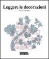 Leggere le Decorazioni - Clive Edwards, Monica Pesetti