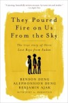 They Poured Fire on Us from the Sky: The Story of Three Lost Boys from Sudan - Benjamin Ajak