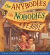 The Anybodies & The Nobodies - N. E. Bode, Oliver Platt