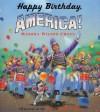 Happy Birthday, America! - Marsha Wilson Chall