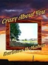 Crazy About You - Barbara McMahon