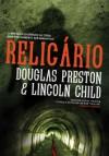 Relicário - Douglas Preston, Lincoln Child, João Barreiros