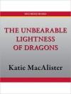 The Unbearable Lightness of Dragons - Katie MacAlister, Barbara Rosenblat